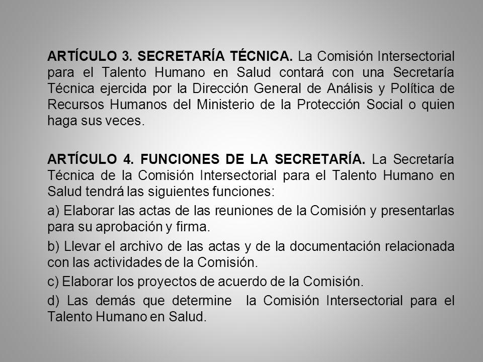 ARTÍCULO 3. SECRETARÍA TÉCNICA