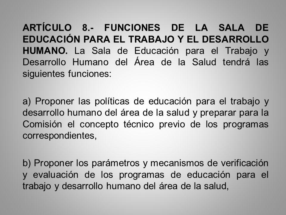 ARTÍCULO 8.- FUNCIONES DE LA SALA DE EDUCACIÓN PARA EL TRABAJO Y EL DESARROLLO HUMANO.