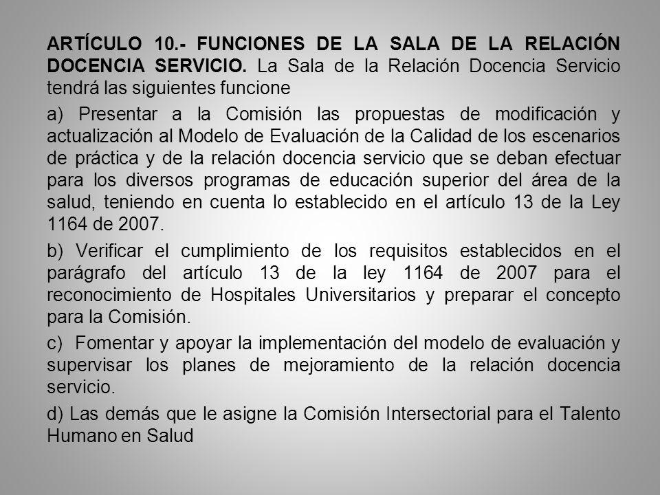 ARTÍCULO 10. - FUNCIONES DE LA SALA DE LA RELACIÓN DOCENCIA SERVICIO