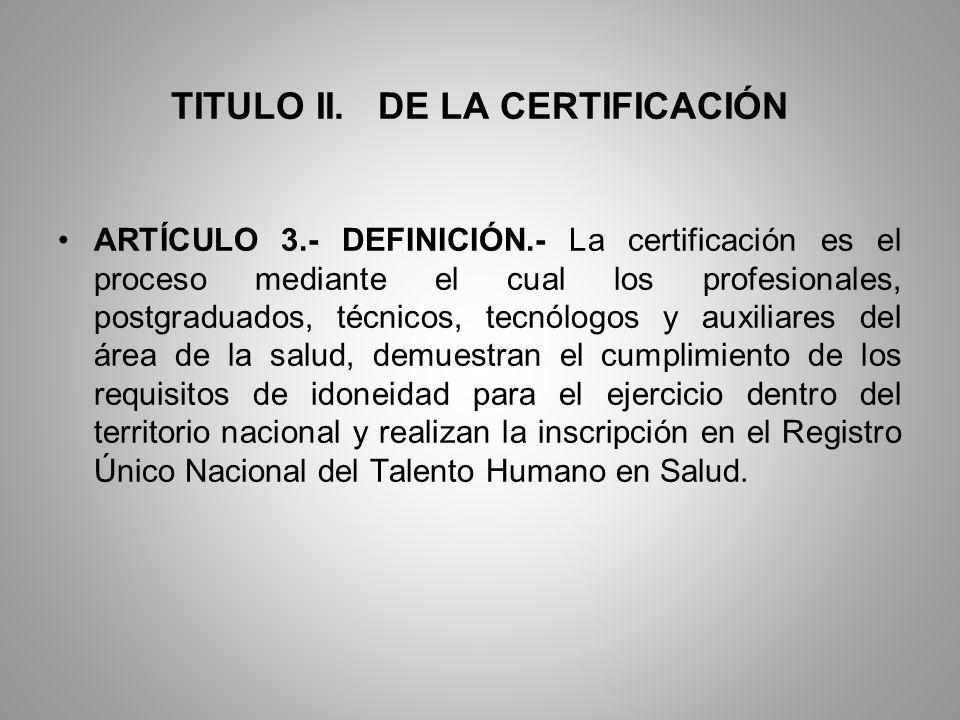 TITULO II. DE LA CERTIFICACIÓN