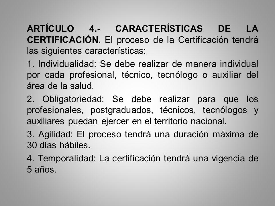 ARTÍCULO 4. - CARACTERÍSTICAS DE LA CERTIFICACIÓN