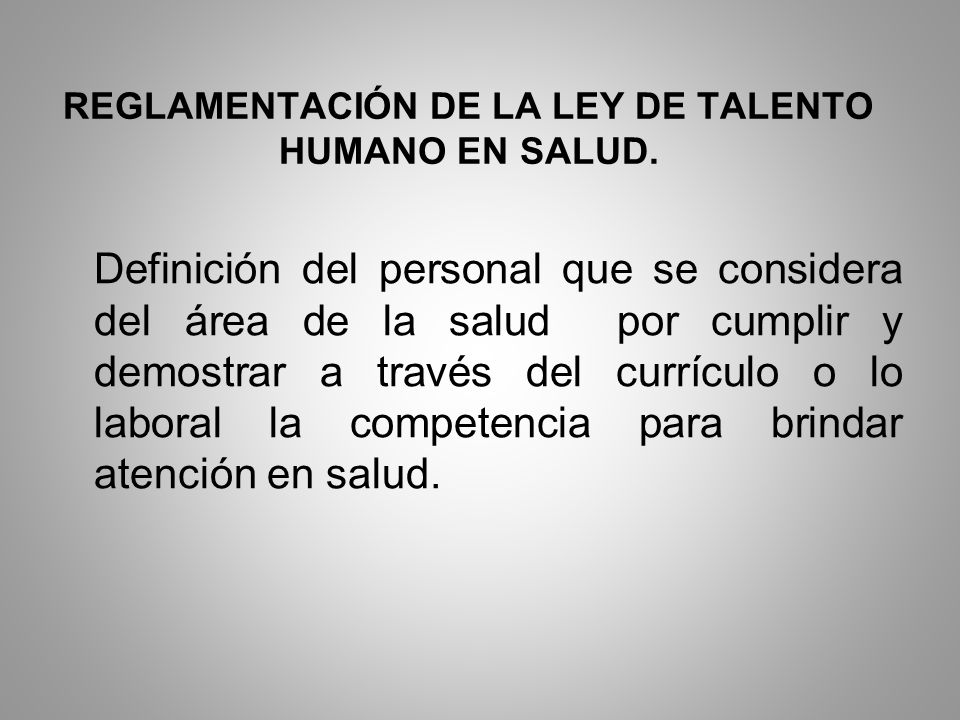 REGLAMENTACIÓN DE LA LEY DE TALENTO HUMANO EN SALUD.