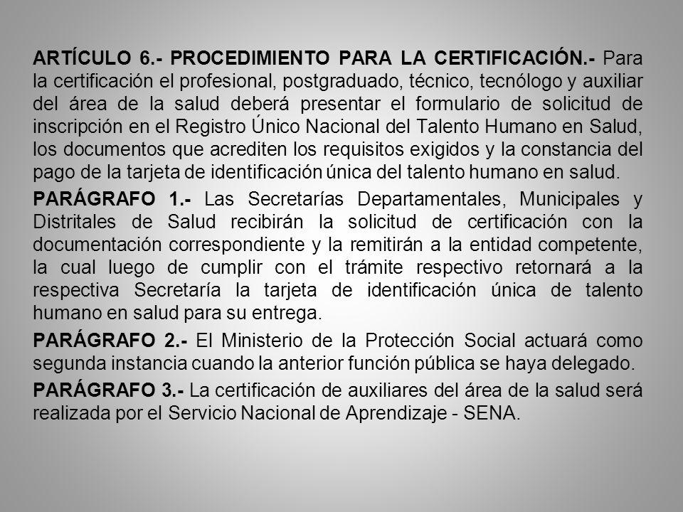 ARTÍCULO 6. - PROCEDIMIENTO PARA LA CERTIFICACIÓN