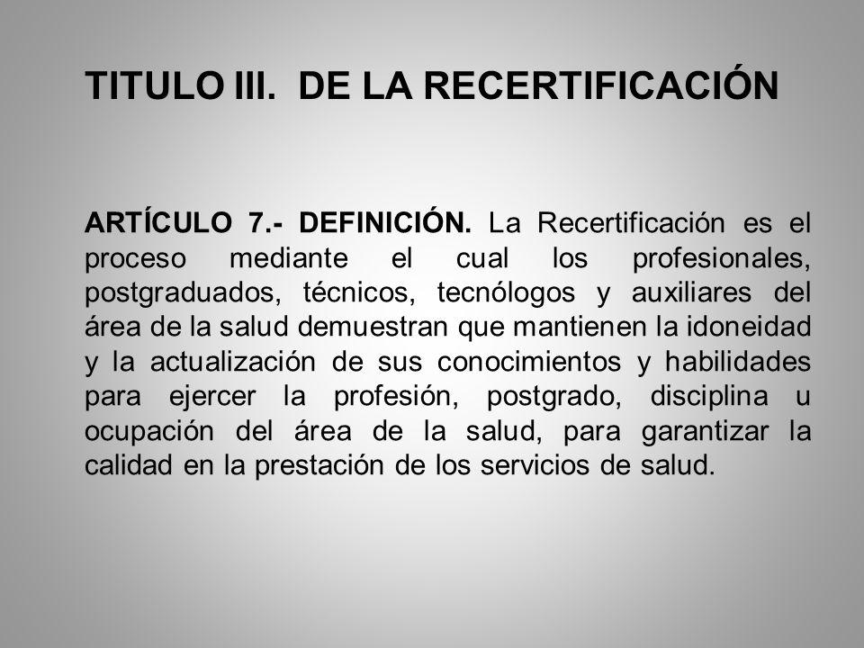 TITULO III. DE LA RECERTIFICACIÓN