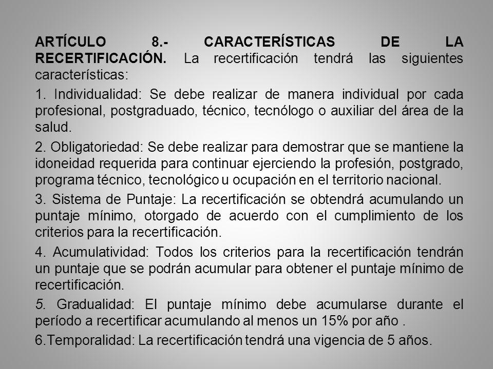 ARTÍCULO 8. - CARACTERÍSTICAS DE LA RECERTIFICACIÓN. La