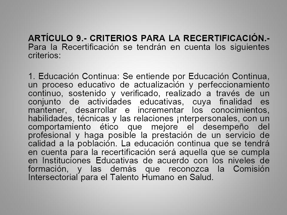 ARTÍCULO 9. - CRITERIOS PARA LA RECERTIFICACIÓN