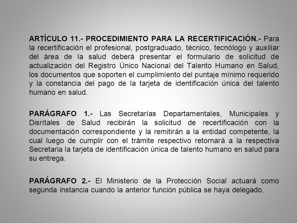 ARTÍCULO 11. - PROCEDIMIENTO PARA LA RECERTIFICACIÓN