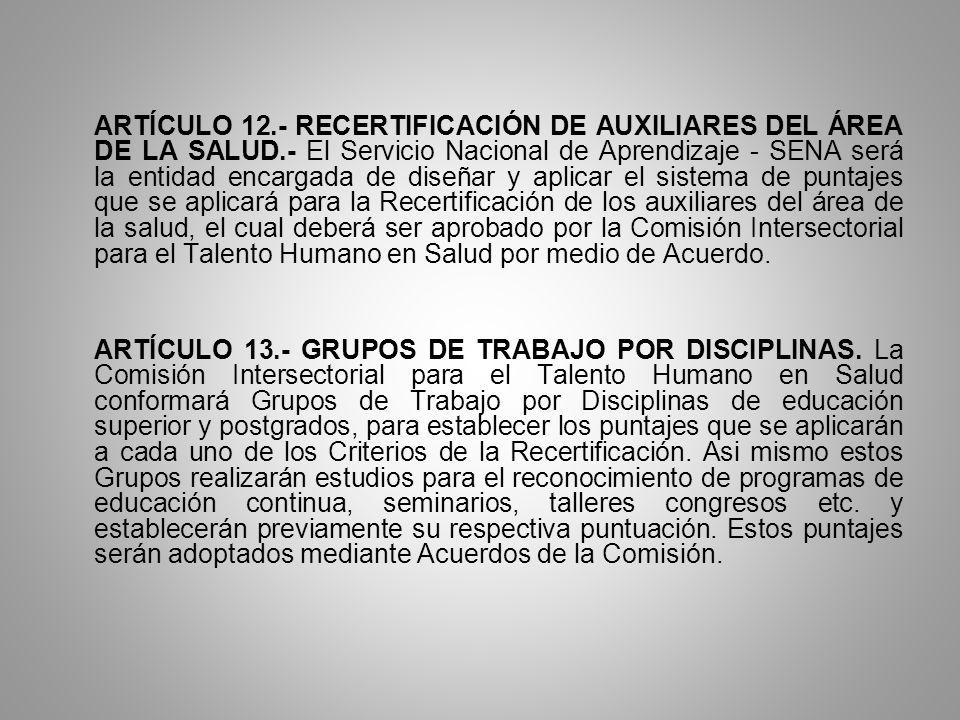 ARTÍCULO 12. - RECERTIFICACIÓN DE AUXILIARES DEL ÁREA DE LA SALUD