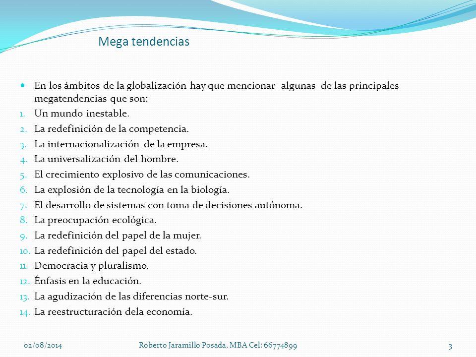 Mega tendencias En los ámbitos de la globalización hay que mencionar algunas de las principales megatendencias que son: