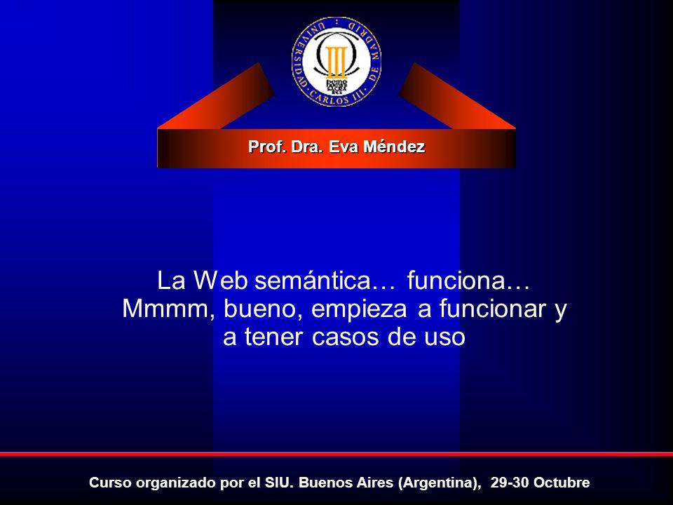 La Web semántica… funciona… Mmmm, bueno, empieza a funcionar y a tener casos de uso