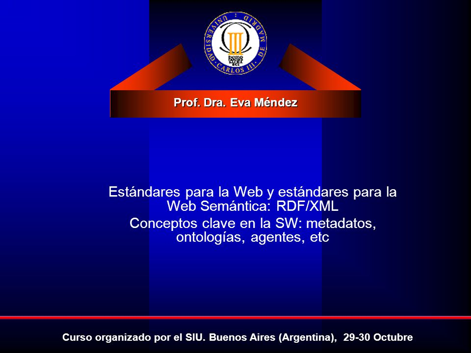 Estándares para la Web y estándares para la Web Semántica: RDF/XML