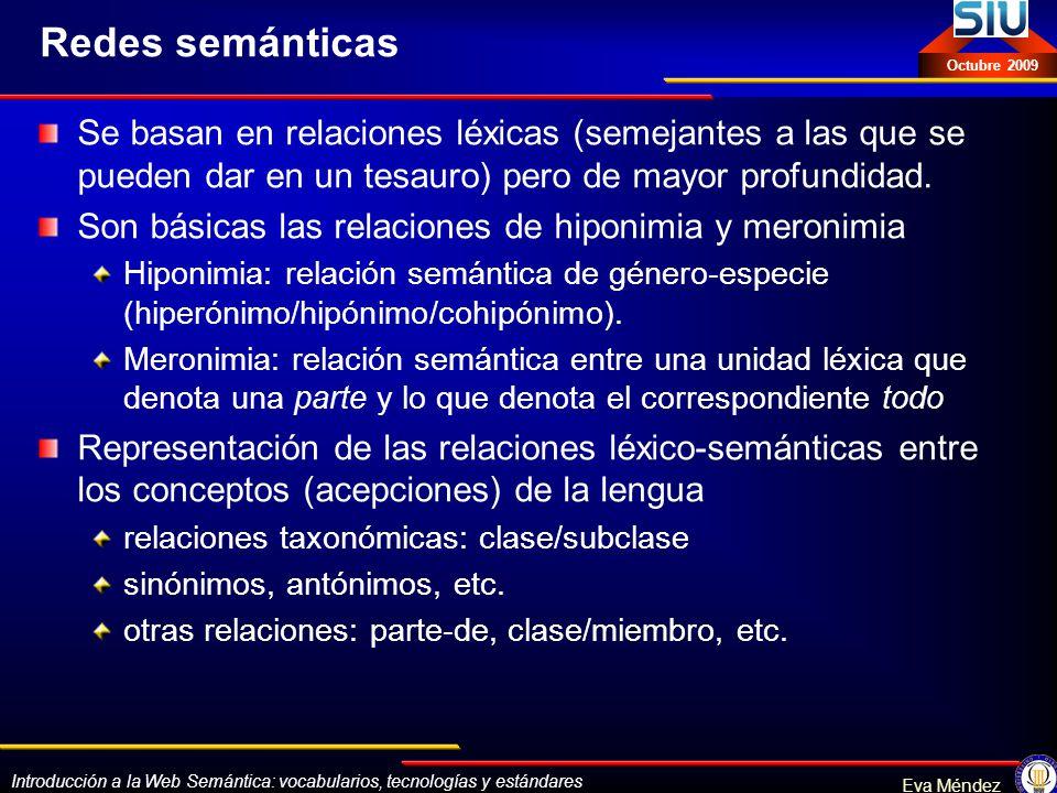 Redes semánticas Se basan en relaciones léxicas (semejantes a las que se pueden dar en un tesauro) pero de mayor profundidad.