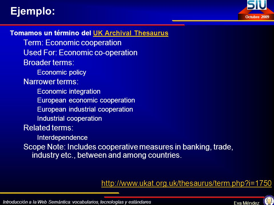 Ejemplo: Term: Economic cooperation Used For: Economic co-operation