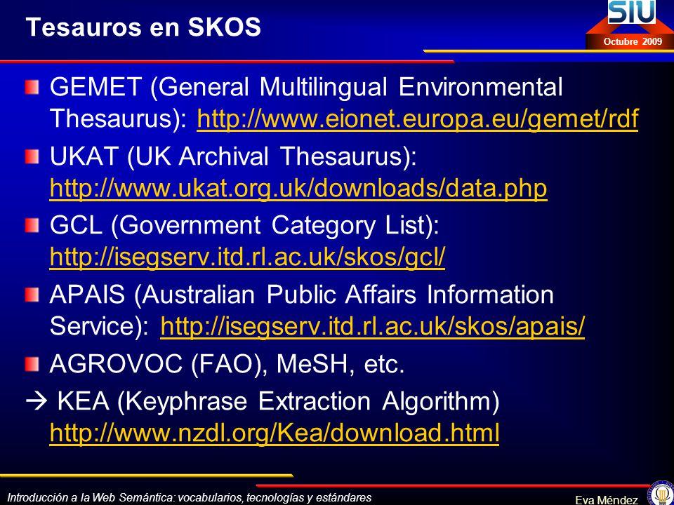 Tesauros en SKOS GEMET (General Multilingual Environmental Thesaurus): http://www.eionet.europa.eu/gemet/rdf.