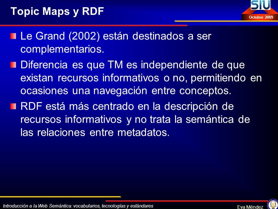 Topic Maps y RDF Le Grand (2002) están destinados a ser complementarios.