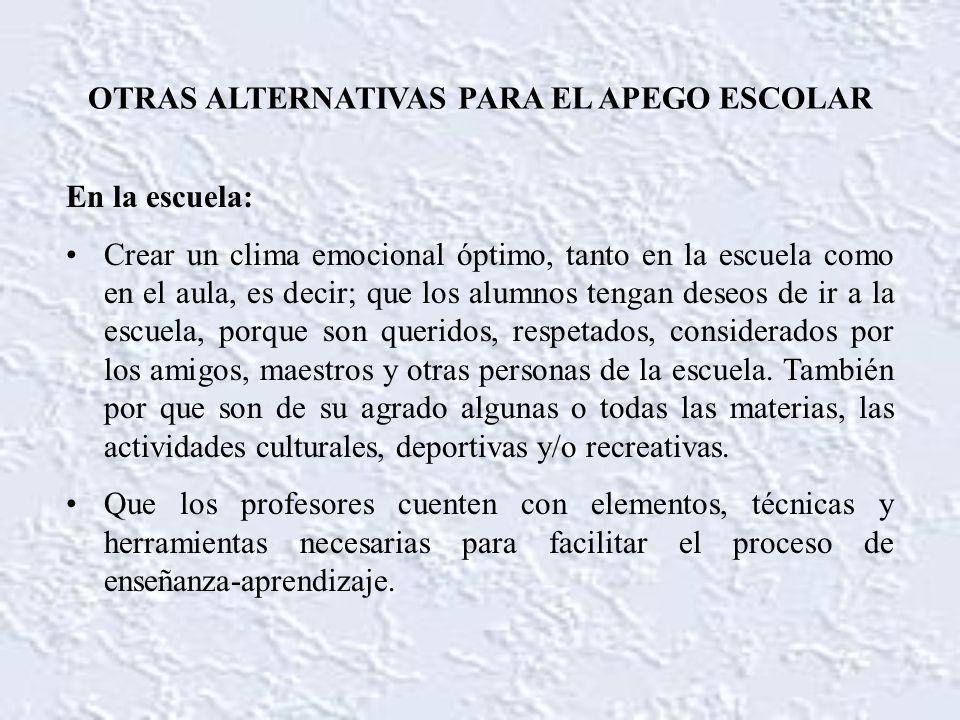 OTRAS ALTERNATIVAS PARA EL APEGO ESCOLAR