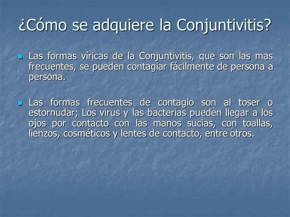 ¿Cómo se adquiere la Conjuntivitis