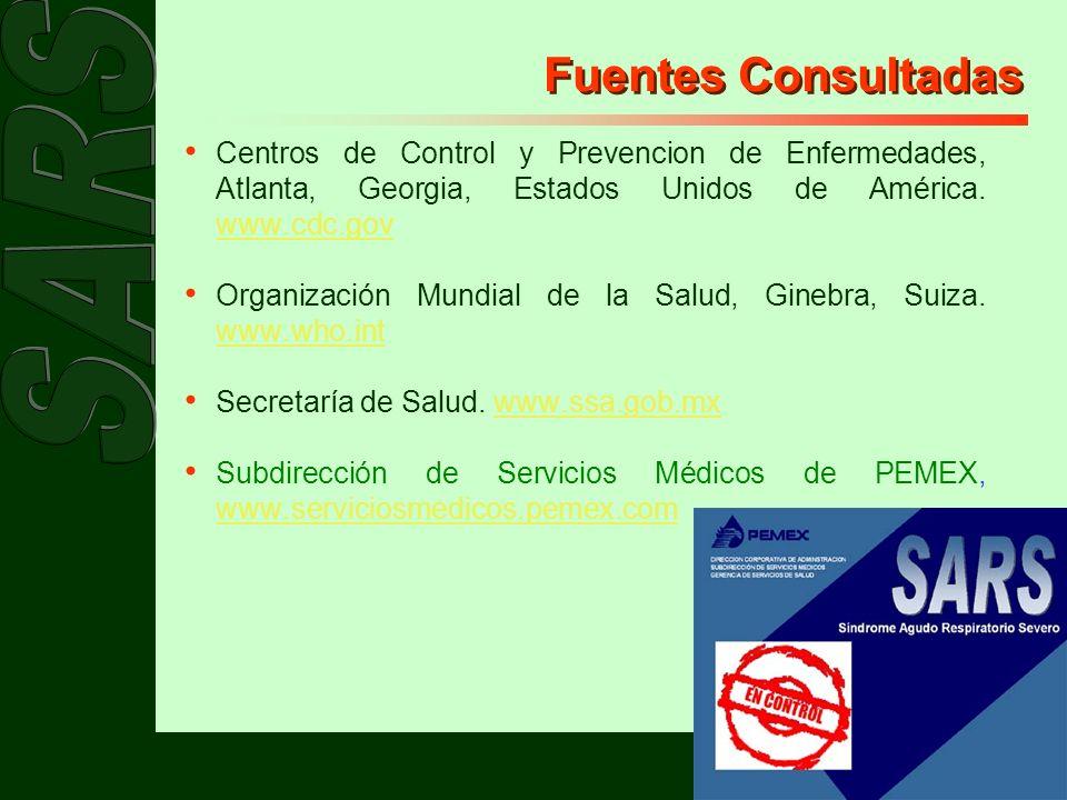 Fuentes Consultadas Centros de Control y Prevencion de Enfermedades, Atlanta, Georgia, Estados Unidos de América. www.cdc.gov.
