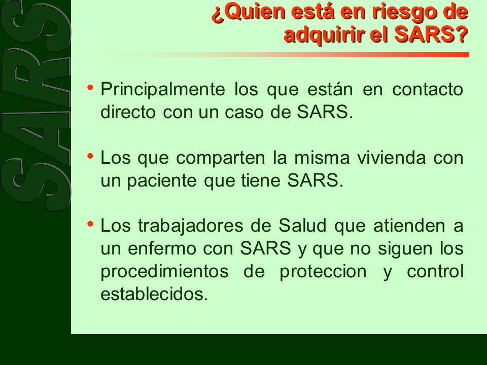 ¿Quien está en riesgo de adquirir el SARS
