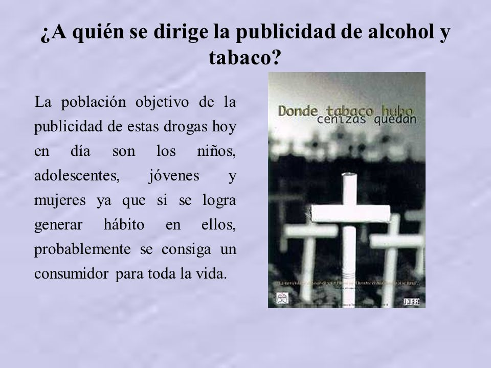 ¿A quién se dirige la publicidad de alcohol y tabaco