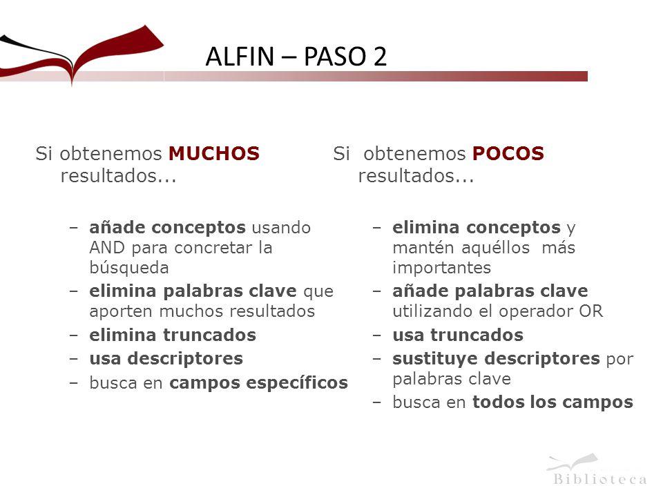 ALFIN – PASO 2 Si obtenemos MUCHOS resultados...