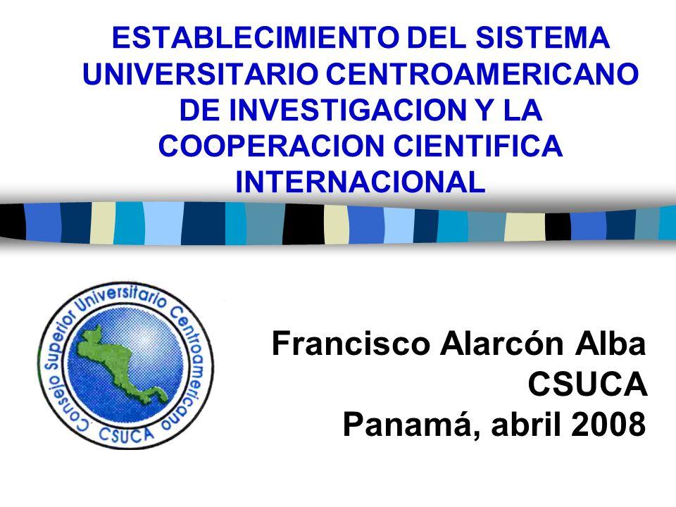 Francisco Alarcón Alba CSUCA Panamá, abril 2008