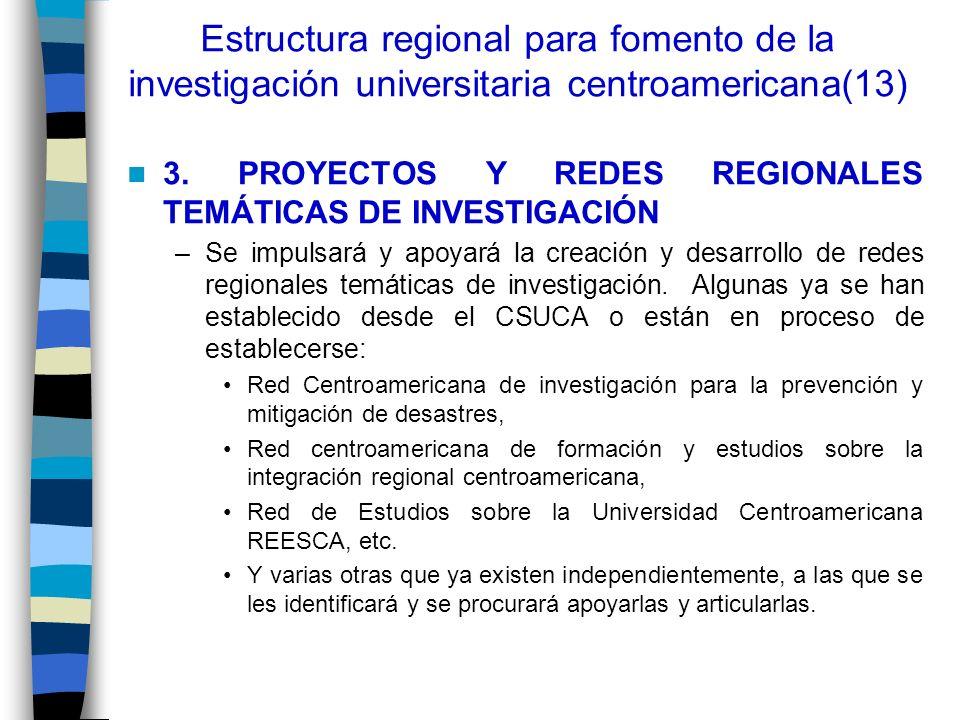 Estructura regional para fomento de la investigación universitaria centroamericana(13)