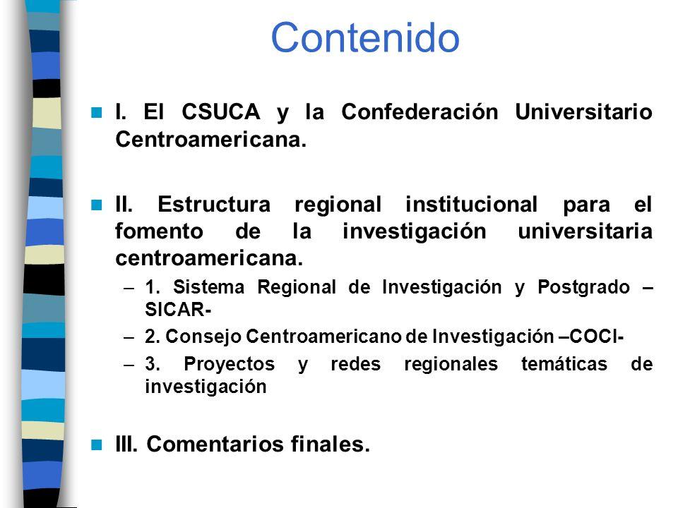 Contenido I. El CSUCA y la Confederación Universitario Centroamericana.