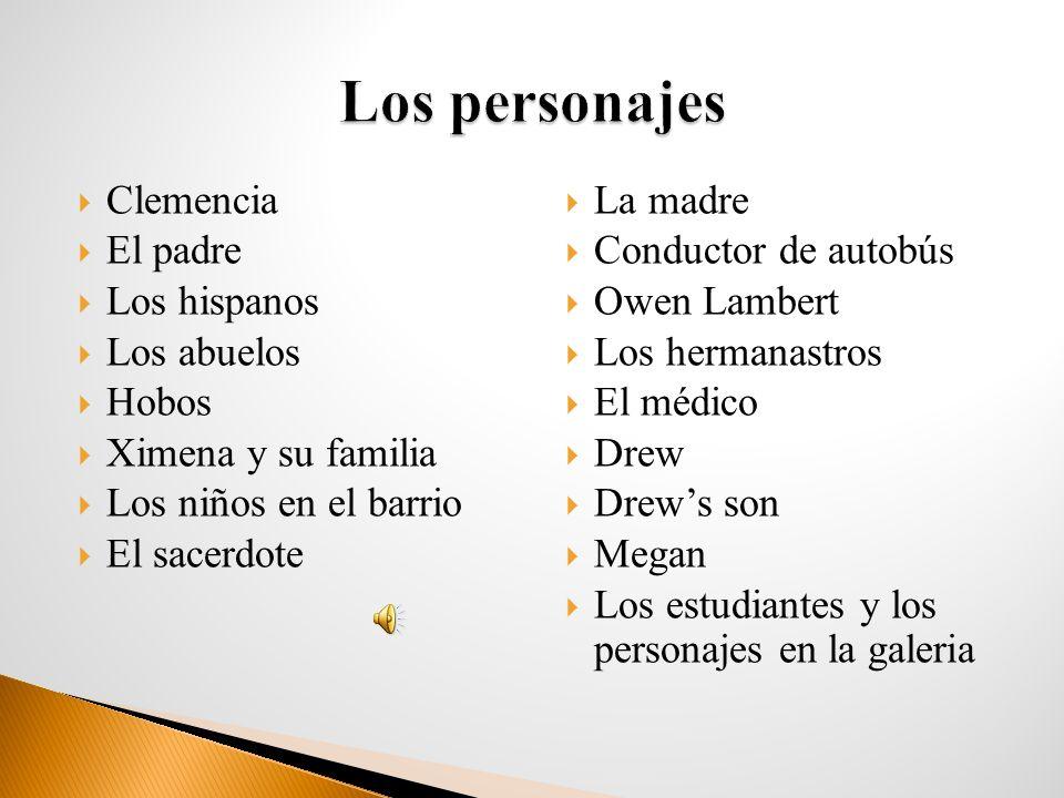 Los personajes Clemencia El padre Los hispanos Los abuelos Hobos