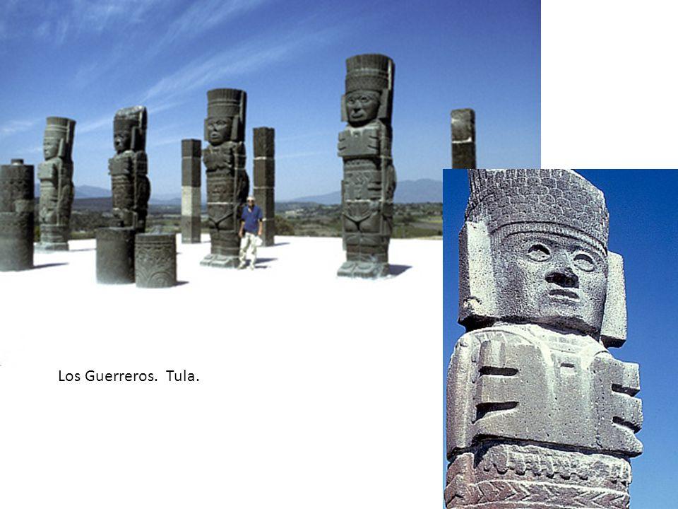 Los Guerreros. Tula.