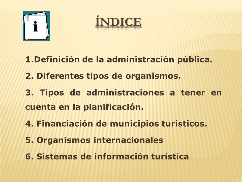 ÍNDICE 1.Definición de la administración pública.