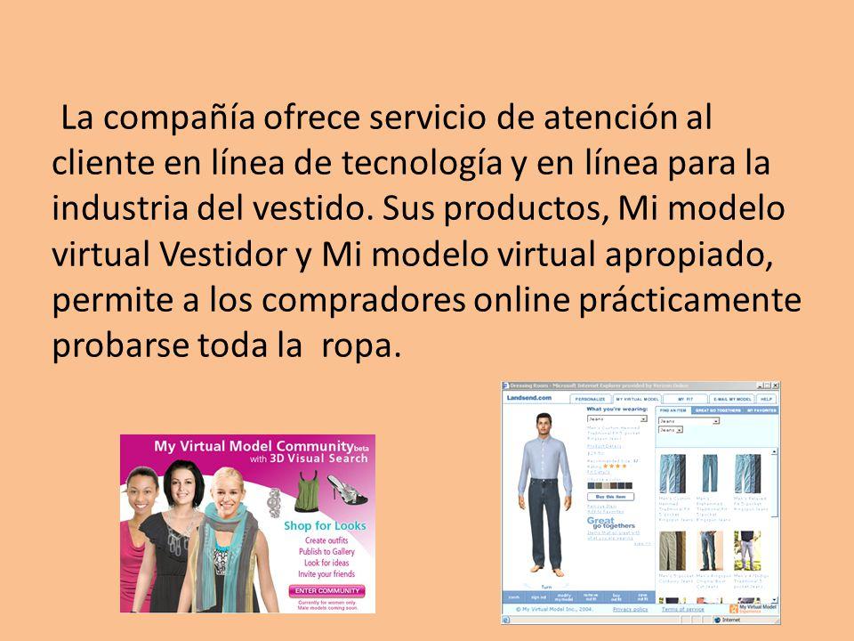 La compañía ofrece servicio de atención al cliente en línea de tecnología y en línea para la industria del vestido.