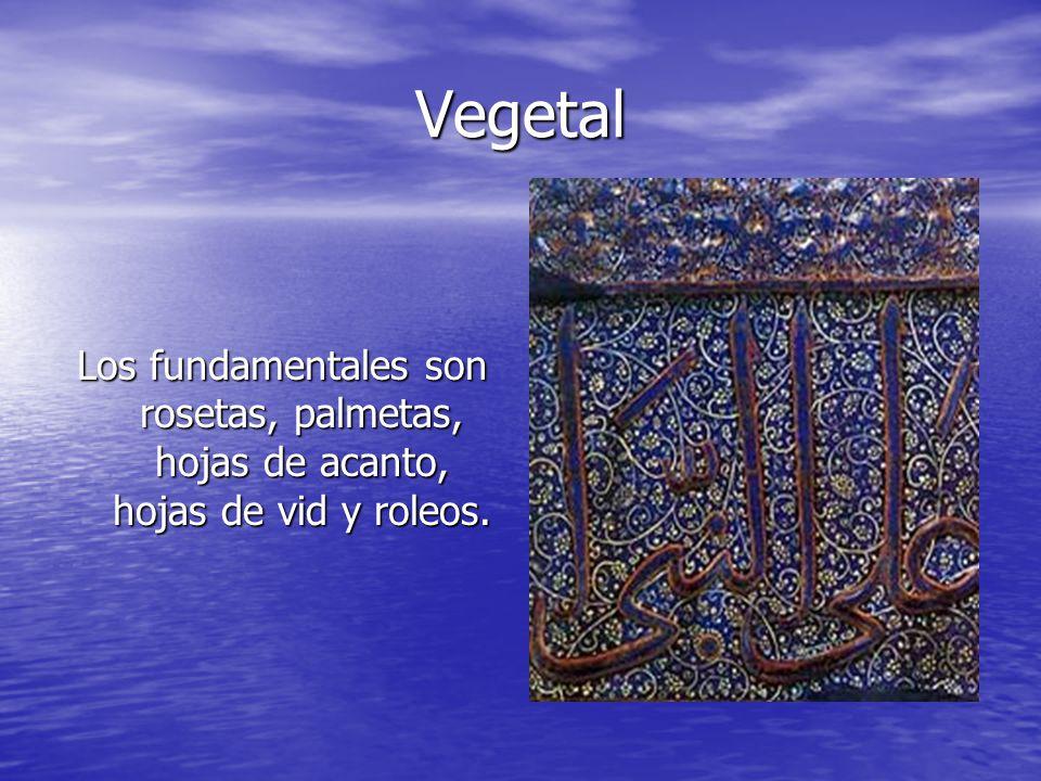 Vegetal Los fundamentales son rosetas, palmetas, hojas de acanto, hojas de vid y roleos.