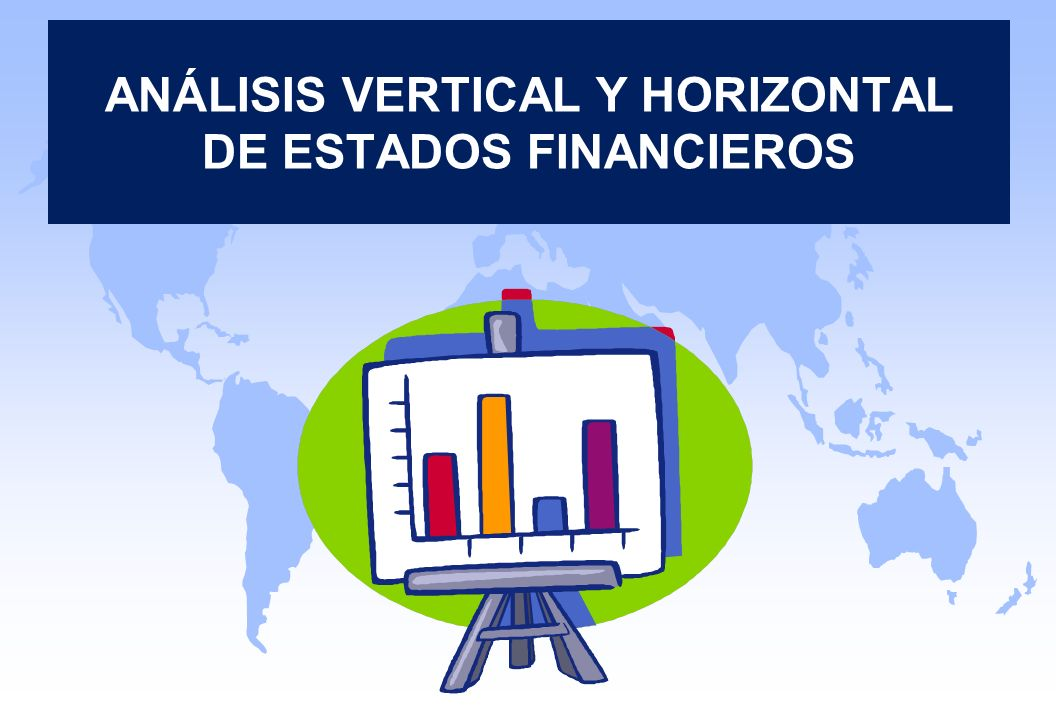ANÁLISIS VERTICAL Y HORIZONTAL DE ESTADOS FINANCIEROS