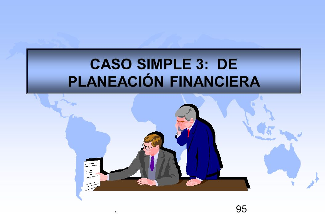 CASO SIMPLE 3: DE PLANEACIÓN FINANCIERA