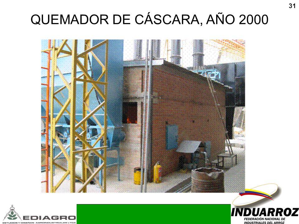QUEMADOR DE CÁSCARA, AÑO 2000