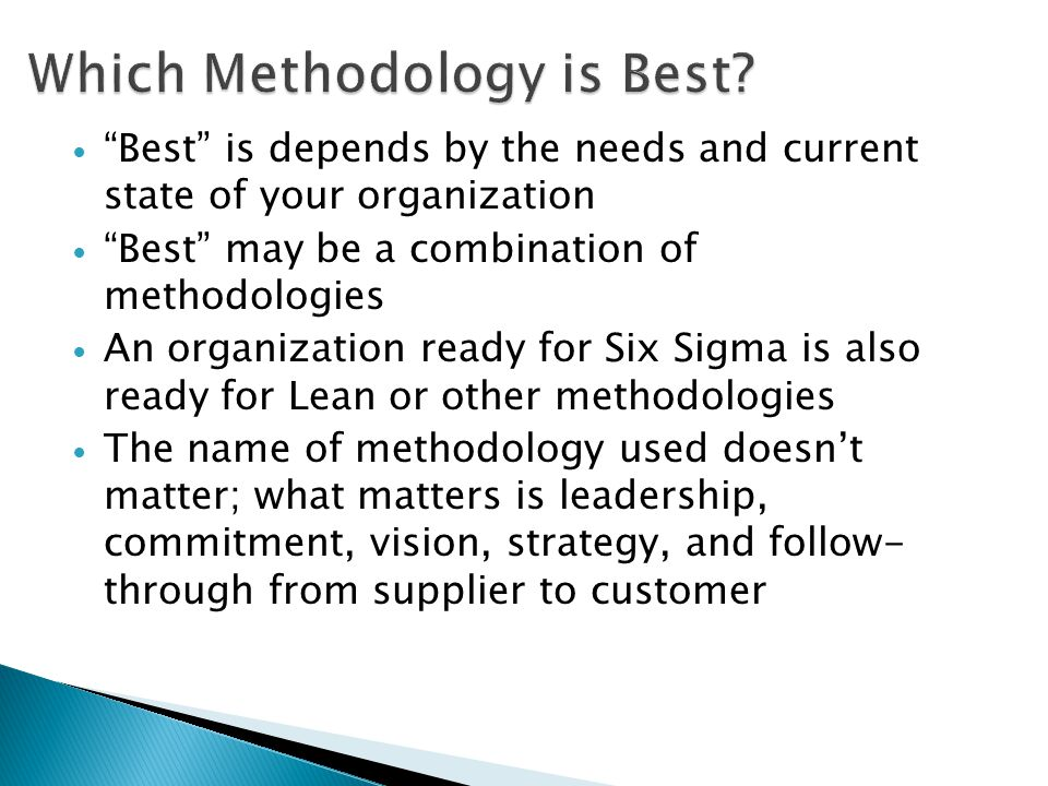 Which Methodology is Best