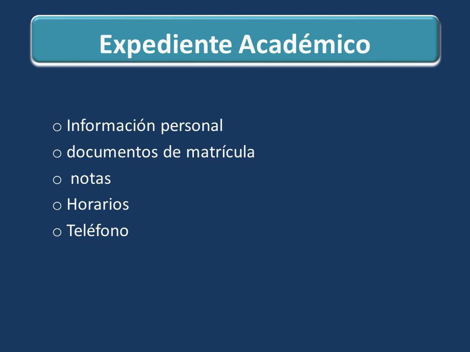 Expediente Académico Información personal documentos de matrícula