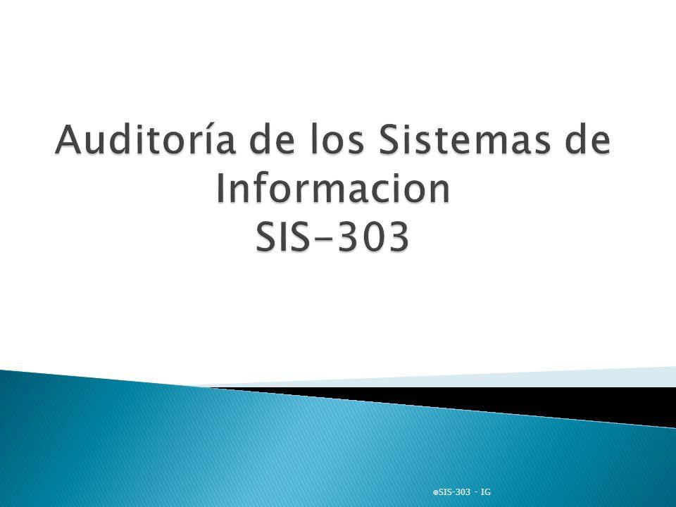 Auditoría de los Sistemas de Informacion SIS-303