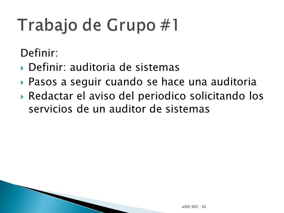 Trabajo de Grupo #1 Definir: Definir: auditoria de sistemas