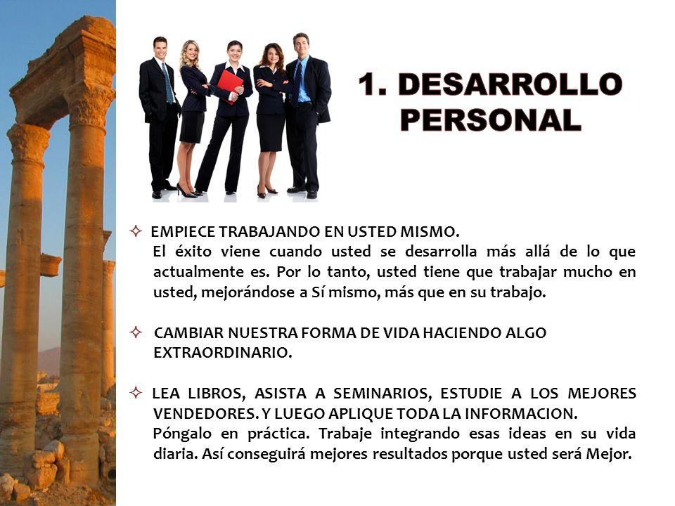 1. DESARROLLO PERSONAL  EMPIECE TRABAJANDO EN USTED MISMO.