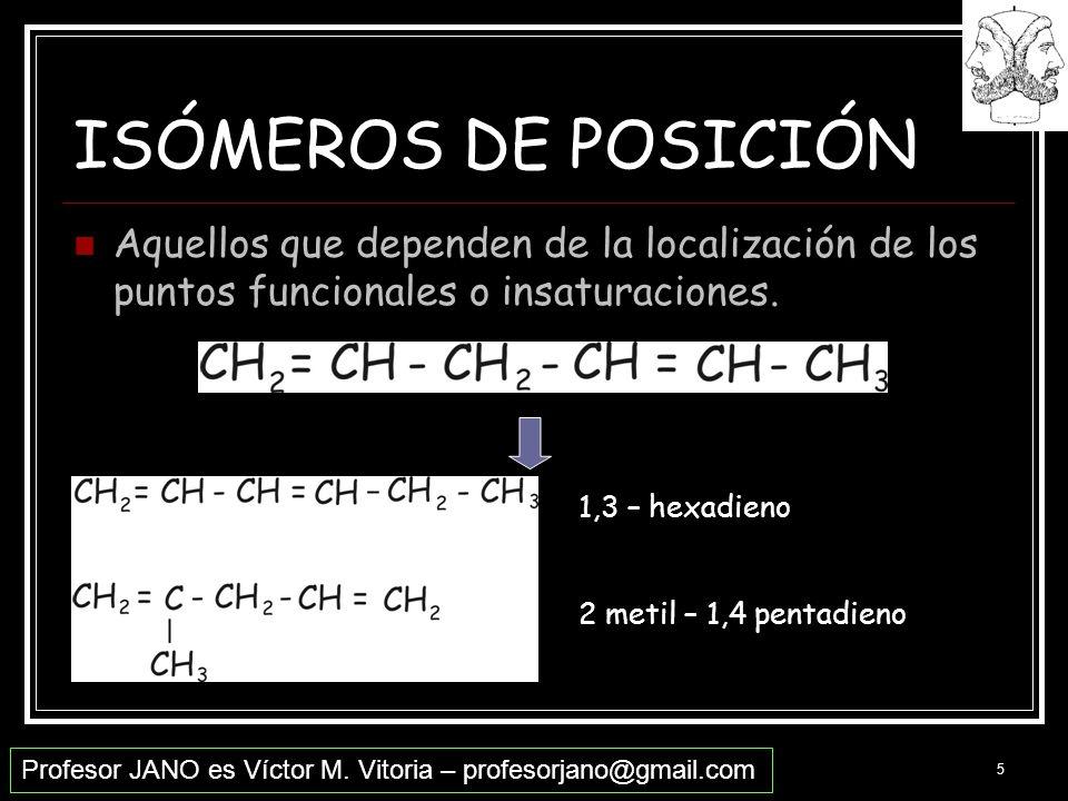24/03/2017 22:49 ISÓMEROS DE POSICIÓN. Aquellos que dependen de la localización de los puntos funcionales o insaturaciones.