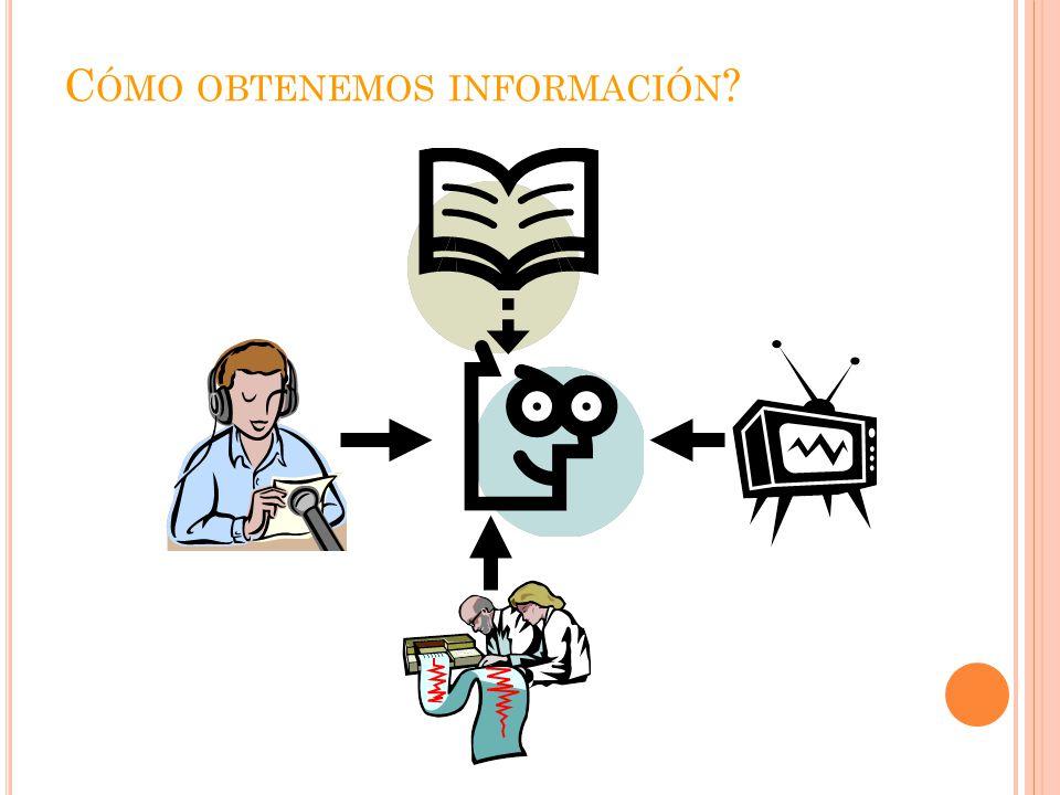 Cómo obtenemos información