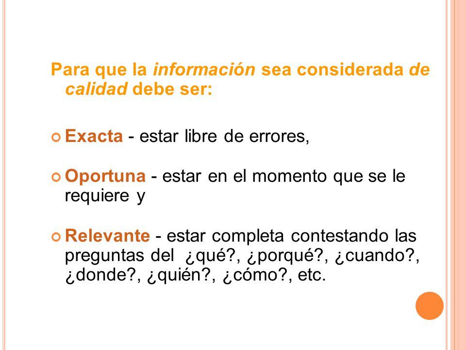 Para que la información sea considerada de calidad debe ser: