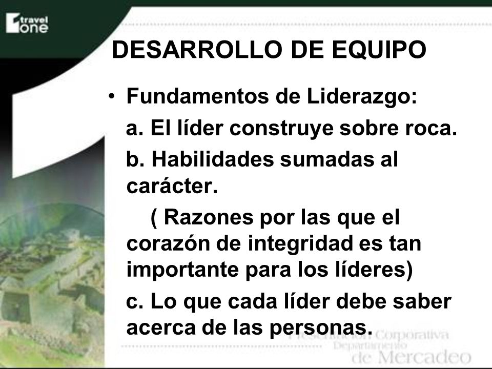 DESARROLLO DE EQUIPO Fundamentos de Liderazgo:
