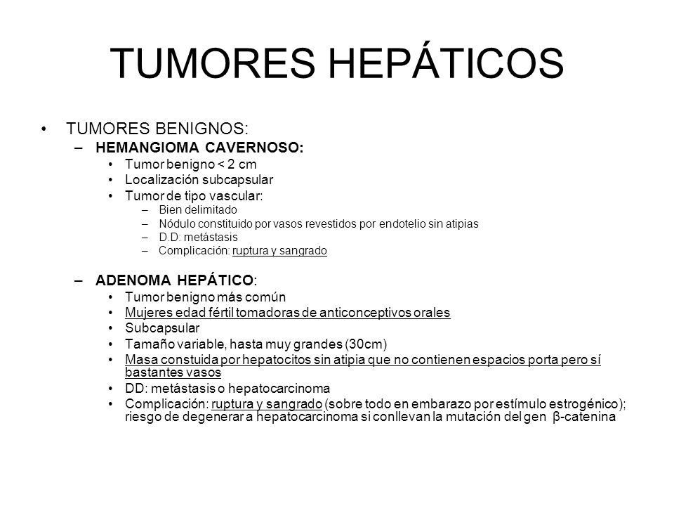 TUMORES HEPÁTICOS TUMORES BENIGNOS: HEMANGIOMA CAVERNOSO: