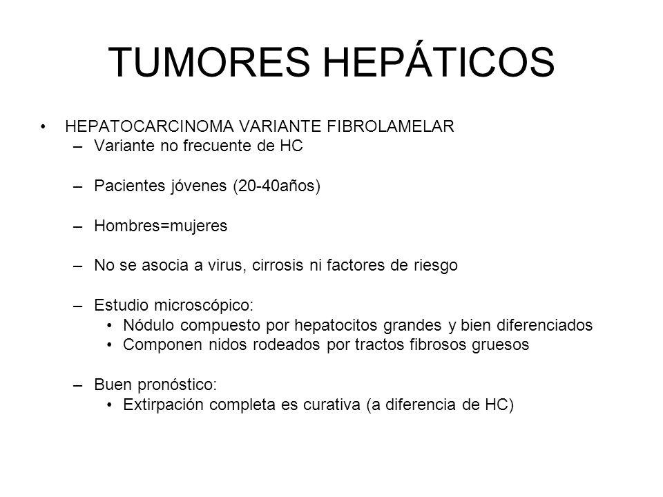 TUMORES HEPÁTICOS HEPATOCARCINOMA VARIANTE FIBROLAMELAR