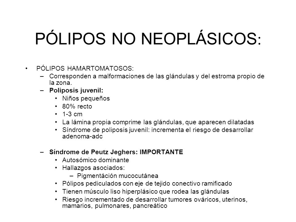 PÓLIPOS NO NEOPLÁSICOS: