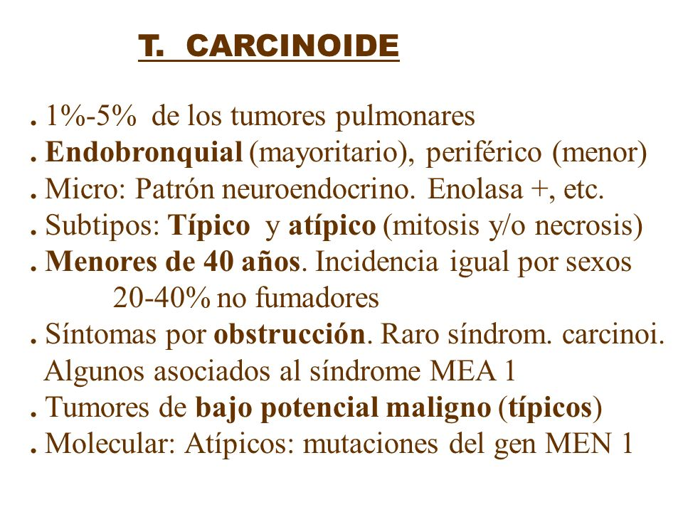 . 1%-5% de los tumores pulmonares