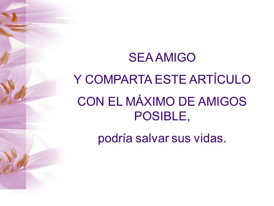 Y COMPARTA ESTE ARTÍCULO CON EL MÁXIMO DE AMIGOS POSIBLE,